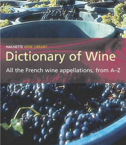 Hachette Dictionary of French Wine By Various