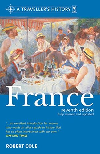 A The Traveller's Histories: France By Robert Cole