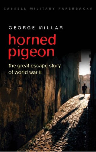 Horned Pigeon: The Great Escape Story of World War II (Cassell Military Paperbacks) By George Millar