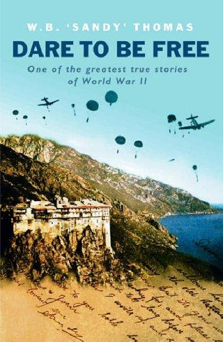 Dare to be Free (Cassell History of Warfare) By Walter Babington Thomas