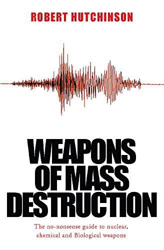 Weapons of Mass Destruction By Robert Hutchinson