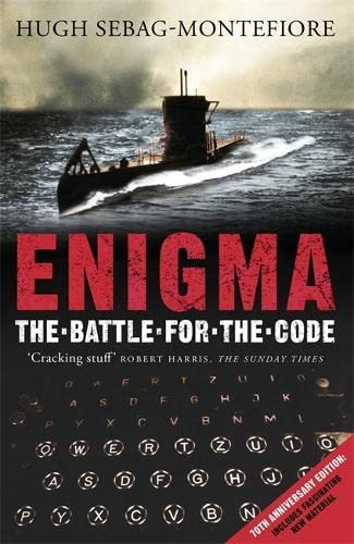 Enigma: The Battle for the Code by Hugh Sebag-Montefiore