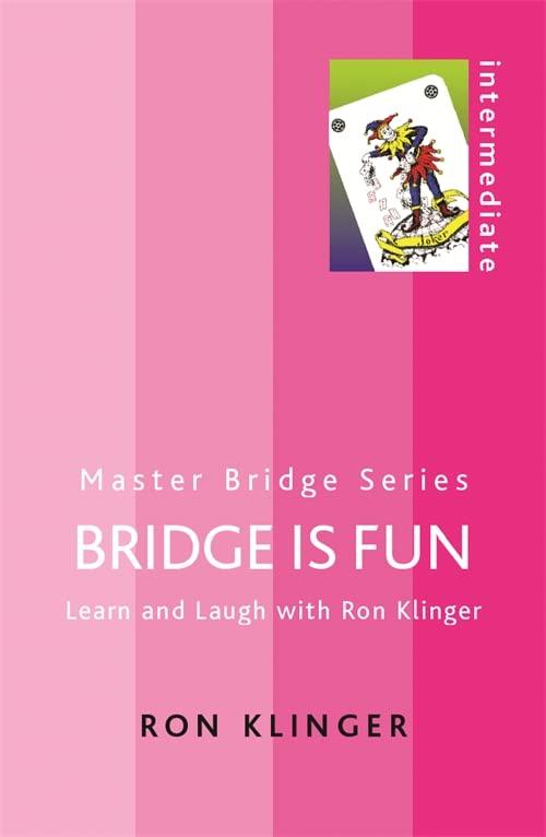 Bridge is Fun By Ron Klinger