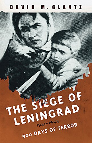 The Siege of Leningrad By David Glantz