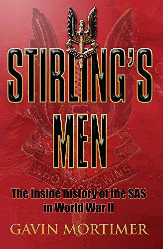 Stirling's Men: The Inside History of the SAS inWorld War II: The Inside History of the Original SAS (CASSELL MILITARY PAPERBACKS) By Gavin Mortimer