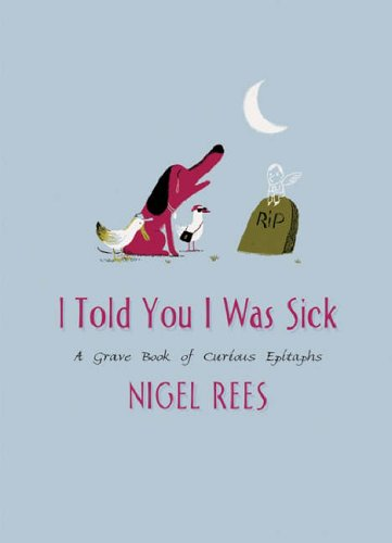 I Told You I Was Sick By Nigel Rees