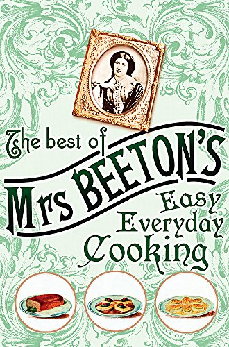 The Best of Mrs Beeton's Easy Everyday Cooking By Isabella Beeton