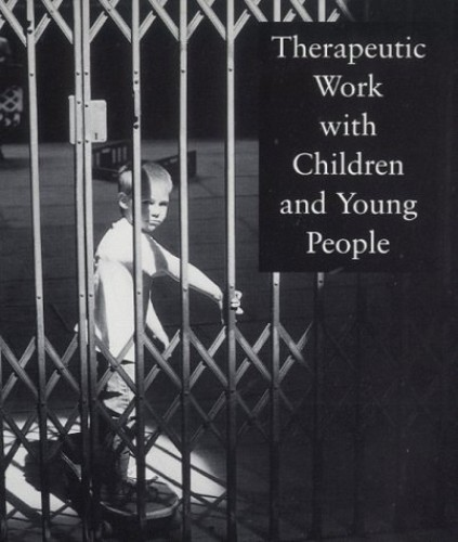 Therapeutic Work with Children and Young People By Beta Copley