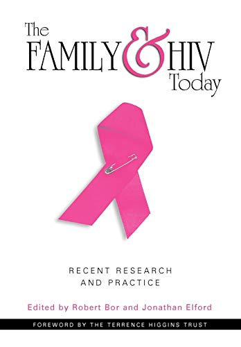 The Family and HIV Today By Dr Robert Bor