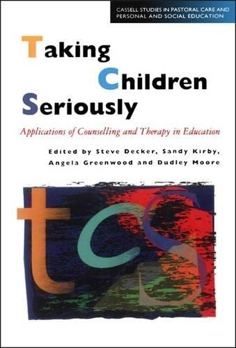 Taking Children Seriously By Edited by Steve Decker (Senior Lecturer, Anglia Polytechnic)