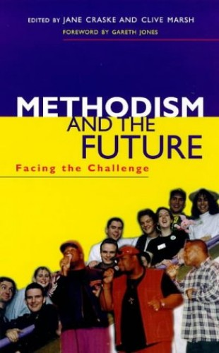 Methodism and the Future of Christianity By Clive Marsh