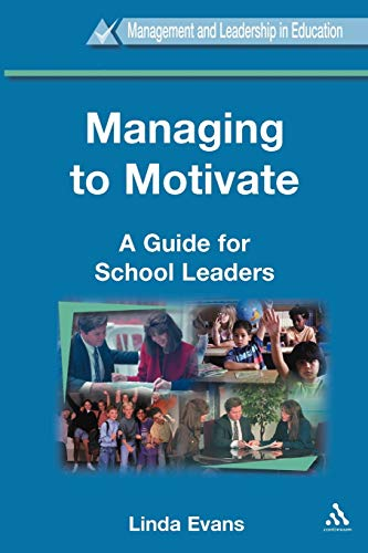 Managing to Motivate By Linda Evans