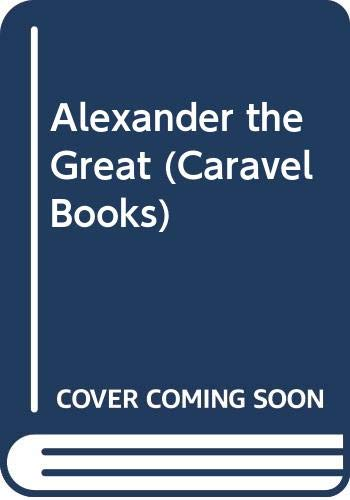Alexander the Great By Charles Mercer