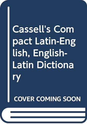 Cassell's Compact Latin-English, English-Latin Dictionary By Volume editor D.P. Simpson