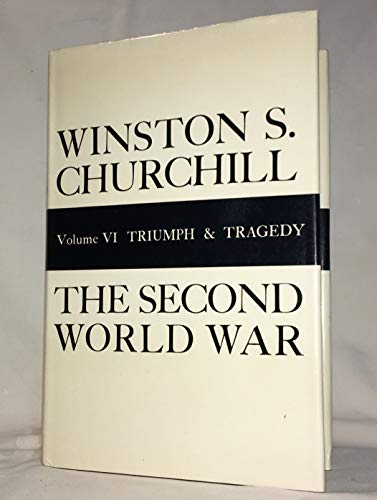 History of the Second World War: Triumph and Tradgedy By Winston S. Churchill