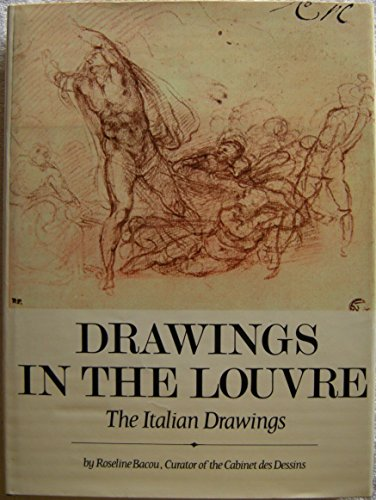 Drawings in the Louvre; the Italian Drawings By Roseline Bacou