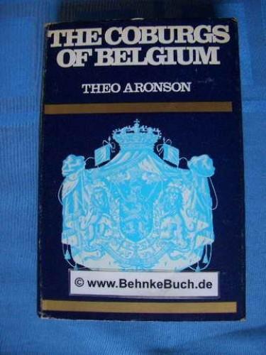 Coburgs of Belgium By Theo Aronson