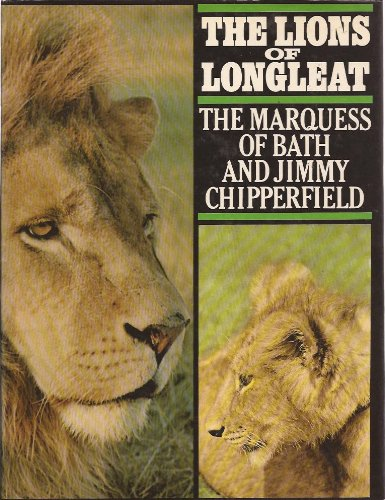 Lions of Longleat By Marquess of Bath