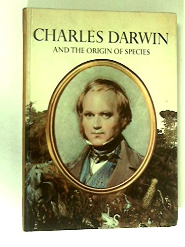 Charles Darwin and the Origin of the Species By Walter Karp