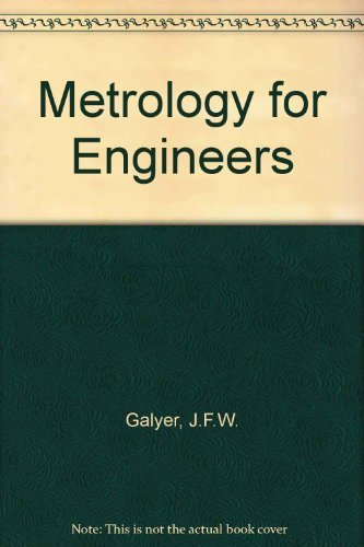 Metrology for Engineers By J.F.W. Galyer