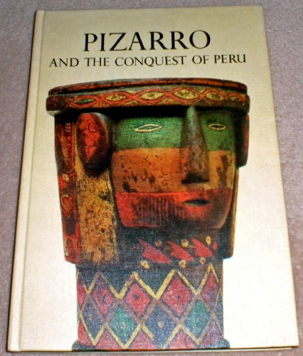 Pizarro and the Conquest of Peru By Cecil Howard
