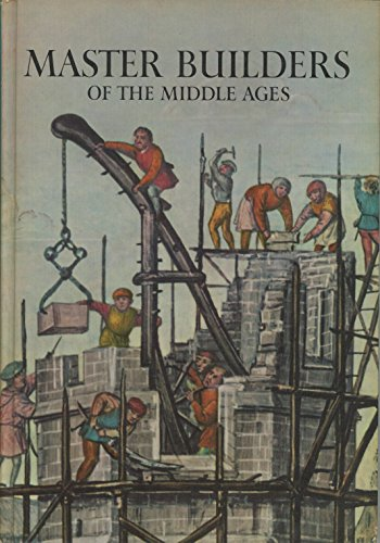 Master Builders of the Middle Ages By David Jacobs