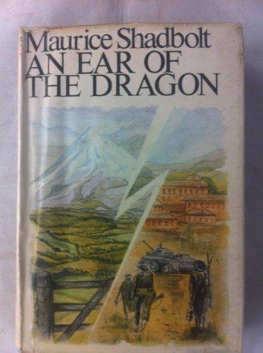Ear of the Dragon By Maurice Shadbolt
