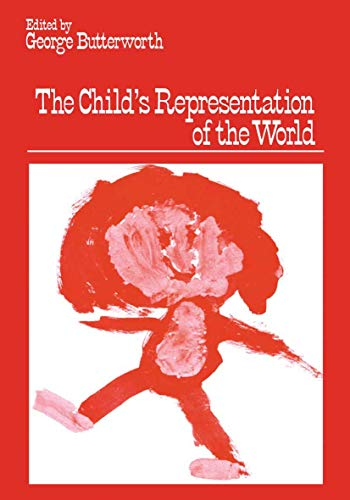 The Child's Representation of the World By Edited by George Butterworth
