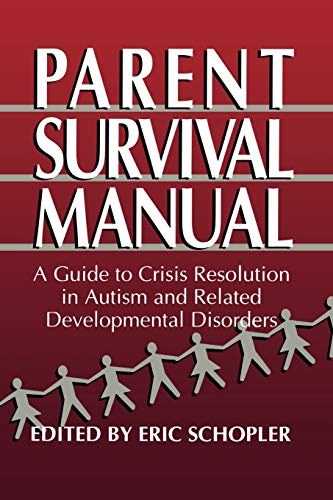 Parent Survival Manual By Edited by Eric Schopler