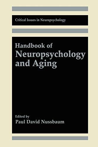 Handbook of Neuropsychology and Aging By Edited by Paul David Nussbaum