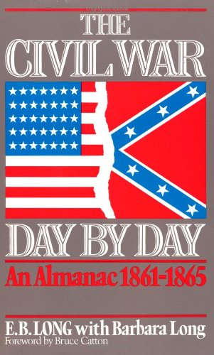 The Civil War Day by Day By E. B. Long