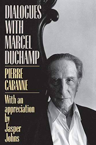 Dialogues With Marcel Duchamp By Pierre Cabanne