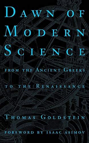 Dawn Of Modern Science By Thomas Goldstein
