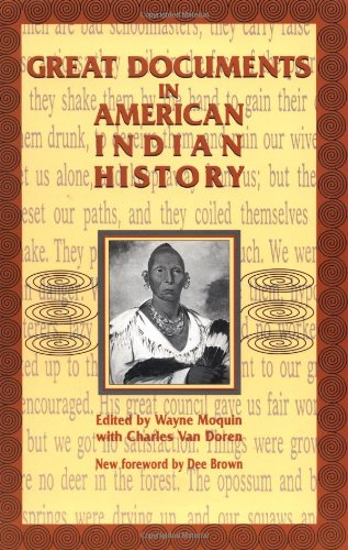 Great Documents in American Indian History By Wayne Moquin