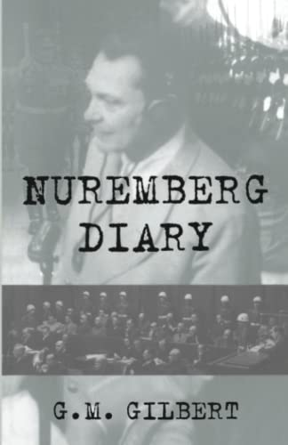 Nuremberg Diary By G. Gilbert