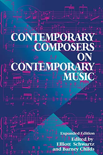 Contemporary Composers On Contemporary Music By Barney Childs