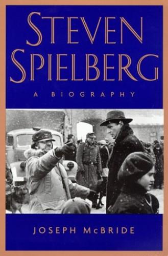 Steven Spielberg By Joseph McBride