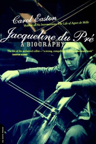Jacqueline Du Pre By Carol Easton