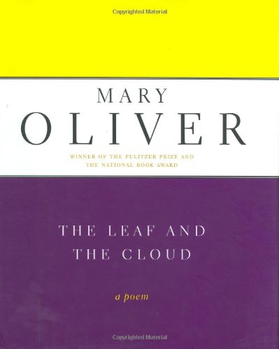 The Leaf and the Cloud By Mary Oliver