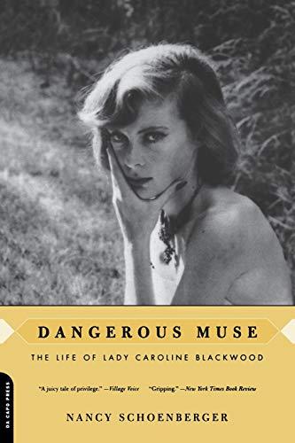 Dangerous Muse: The Life Of Lady Caroline Blackwood By Nancy J. Schoenberger