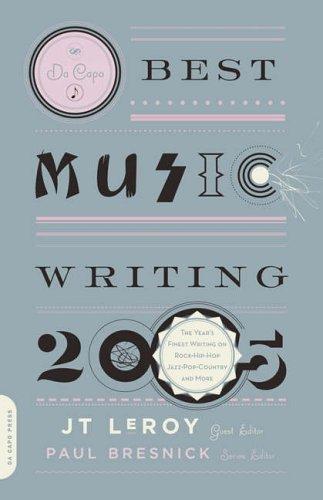 Da Capo Best Music Writing 2005 By J. T. LeRoy