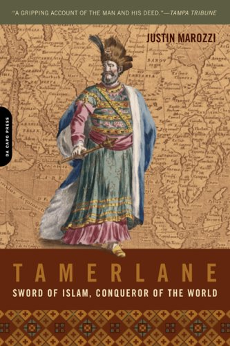 Tamerlane: Sword of Islam, Conqueror of the World by Justin Marozzi