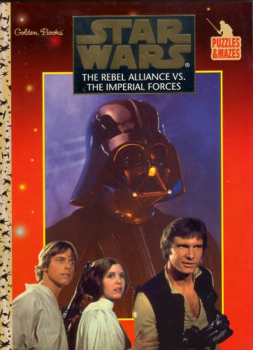 Star Wars: The Rebel Alliance vs. the Imperial Forces Bk. 1 (Puzzles & Mazes S.) By Created by Golden Books