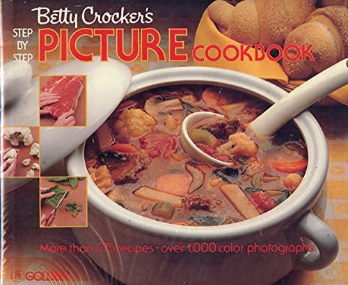 Betty Crocker's Step-By-Step Picture Cookbook By Betty Crocker