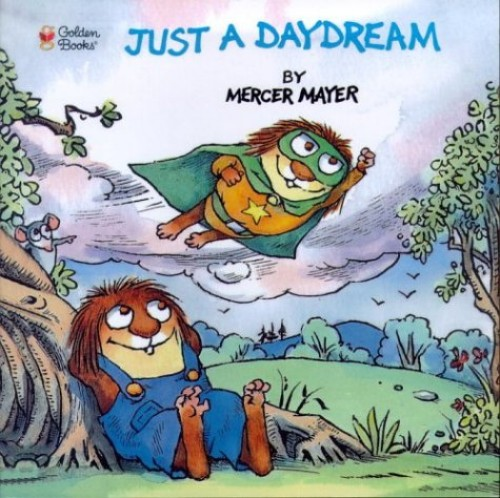 Just a Daydream By Mercer Mayer