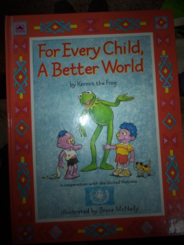For Every Child, a Better World By Louise Gikow