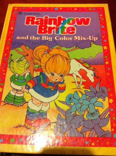 Rainbow Brite and the Big Color Mix-Up By Leslie McGuire