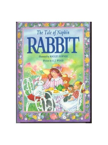 The Tale of Napkin Rabbit By A. J. Wood