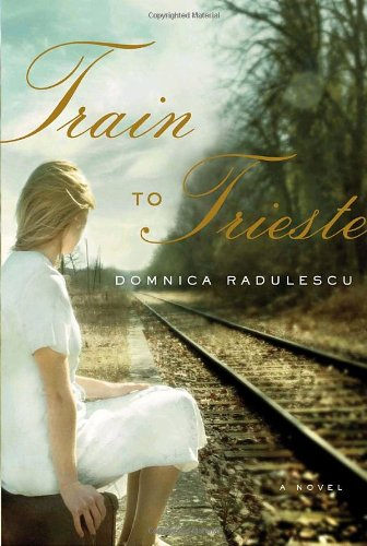 Train to Trieste By Professor Domnica Radulescu