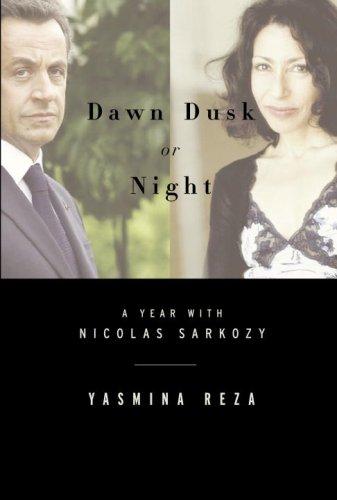 Dawn Dusk or Night By Yasmina Reza